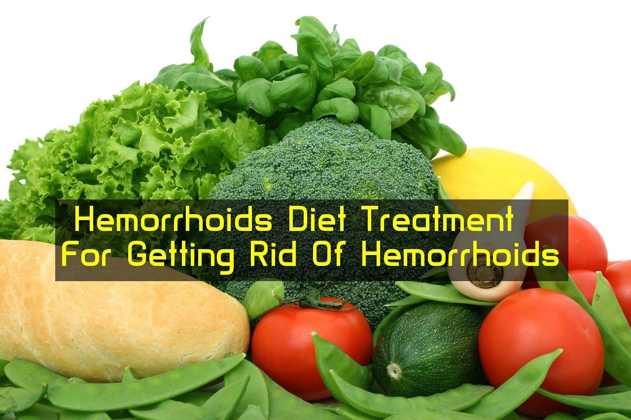Hemorrhoids Diet Treatment For Getting Rid Of Hemorrhoids